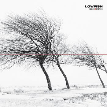 Lowfish - Frozen And Broken