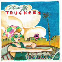 Drive-By Truckers - I Do Believe