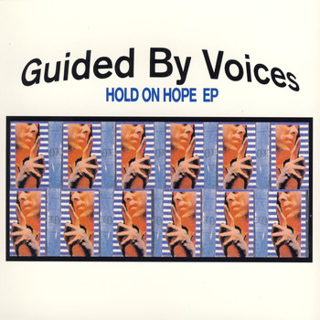 Guided By Voices - Hold On Hope - EP