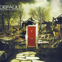 Default - One Thing Remains