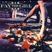 Pay The Girl - Pay The Girl