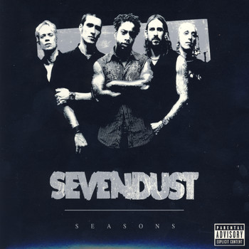 Sevendust - Seasons (Explicit)
