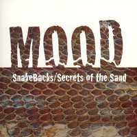 Mood - Snakebacks/Secrets Of The Sand