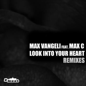 Max Vangeli - Look Into Your Heart - REMIXES
