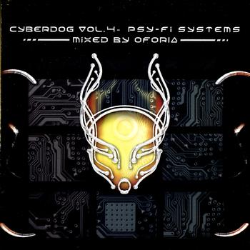 Various Artists - Cyberdog Vol. 4 - Psy-Fi Systems  Mixed By Oforia