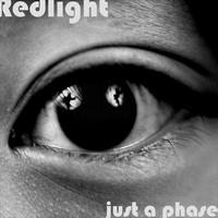 RedLight - Just A Phase