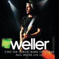 Paul Weller - Find The Torch, Burn The Plans (Paul Weller Live 2010)