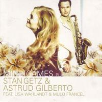 Mind Games - The Music Of Stan Getz & Astrud Gilberto