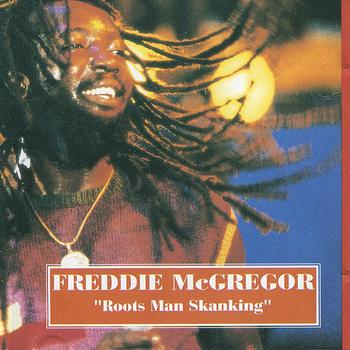 Freddie McGregor - Roots Man Skanking