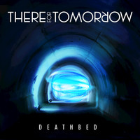 There For Tomorrow - Deathbed (Single)