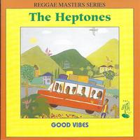 The Heptones - Good Vibes