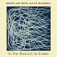 Wadada Leo Smith - The Blue Mountain's Sun Drummer