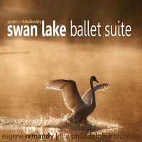 The Philadelphia Orchestra - Tchaikovsky: Swan Lake, Op. 20