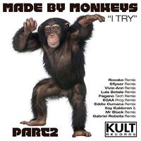 Made By Monkeys - KULT Records Presents : I TRY (Part 2 of 3)