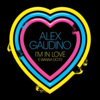 Alex Gaudino - Im In Love (I Wanna Do It)