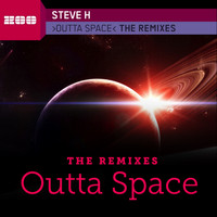 Steve H - Outta Space The Remixes