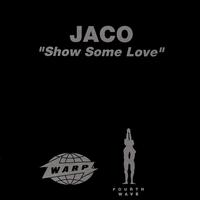 Jaco - Show Some Love