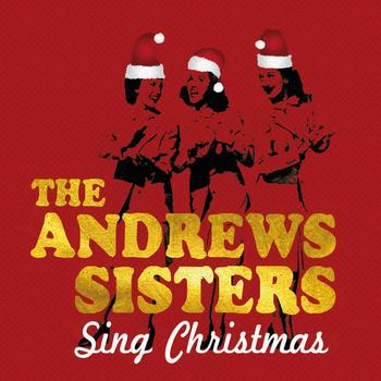 The Andrews Sisters - The Andrews Sisters Sing Christmas