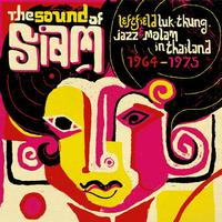 Various Artists - Soundway Records Presents The Sound Of Siam : Leftfield Luk Thung, Jazz And Molam From Thailand 1964 - 1975