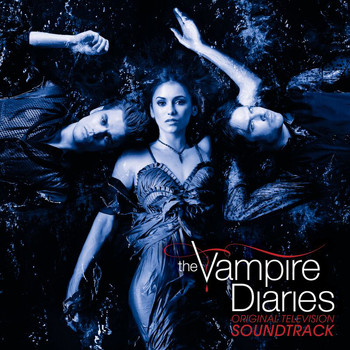 Various Artists - Original Television Soundtrack The Vampire Diaries