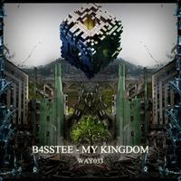 B4SSTEE - My Kingdom