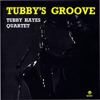 Tubby Hayes Quartet - Tubby's Groove (Remastered)