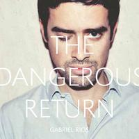 Gabriel Rios - The Dangerous Return