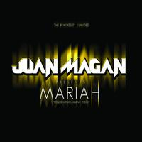Juan Magan - Mariah (You Know I Want You) (e-single)