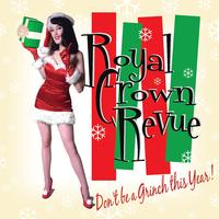 Royal Crown Revue - Don't Be a Grinch This Year