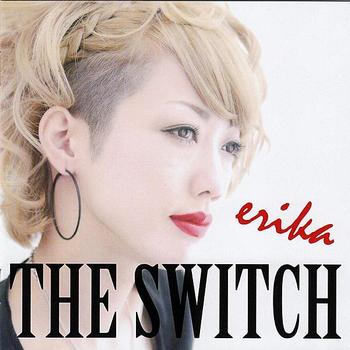 Erika - The Switch