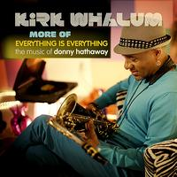 Kirk Whalum - More of Everything is Everything - EP
