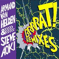 Armand Van Helden - Brrrat! - REMIXES