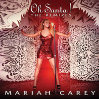 Mariah Carey - Oh Santa! The Remixes