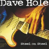 Dave Hole - Steel On Steel