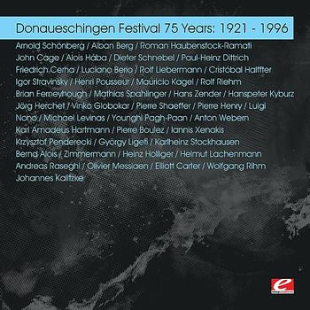 Various Artists - Donaueschingen Festival 75 Years: 1921 - 1996 (Digitally Remastered)