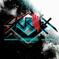 Skrillex - Weekends!!! (feat. Sirah)