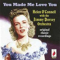 Helen O'Connell - You Made Me Love You