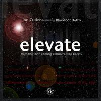Jon Cutler - Elevate (feat. Blackfoot U-Ahk)