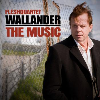 Fleshquartet - Wallander - The Music