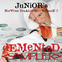 Junior Vasquez - Demented - Junior's Nervous Breakdown 2 SAMPLER