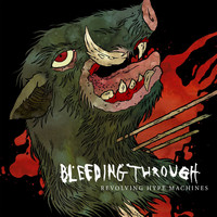 Bleeding Through - Revolving Hype Machines