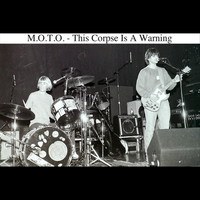 M.O.T.O. - This Corpse Is A Warning