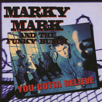 Marky Mark And The Funky Bunch - You Gotta Believe