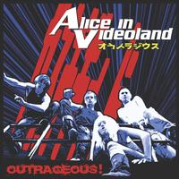 Alice In Videoland - Outrageous