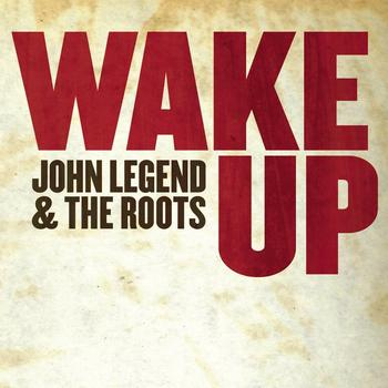 John Legend & The Roots - Wake Up [Digital 45]
