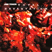 Jimi Tenor - Total Devastation