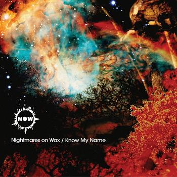 Nightmares On Wax - Known My Name