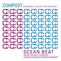 Various Artists - Compost Downbeat Selection Vol.1 - Ocean Beat - Warm Organic Harmony - compiled and mixed by Rupert & Mennert