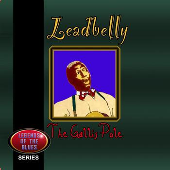 Leadbelly - The Gallis Pole