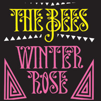 The Bees - Winter Rose